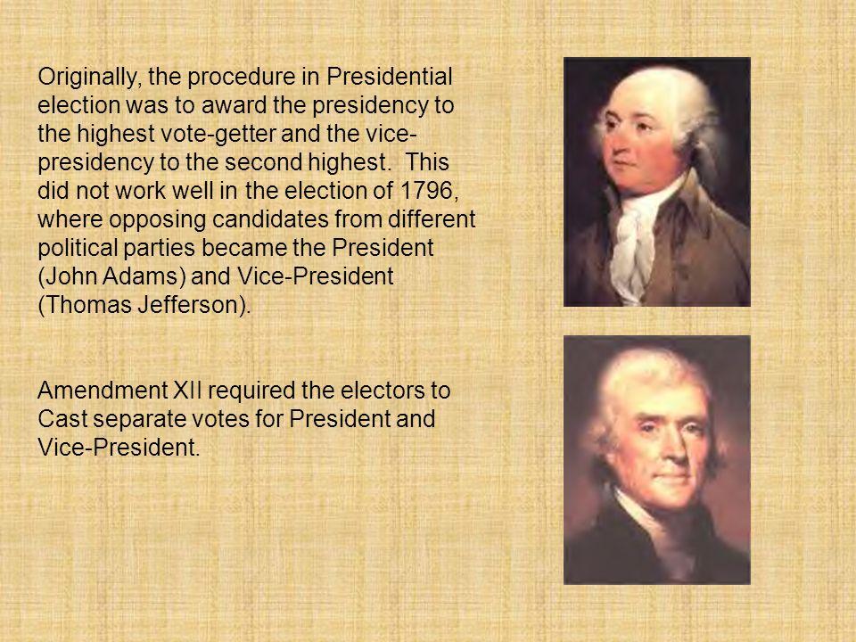Originally, the procedure in Presidential