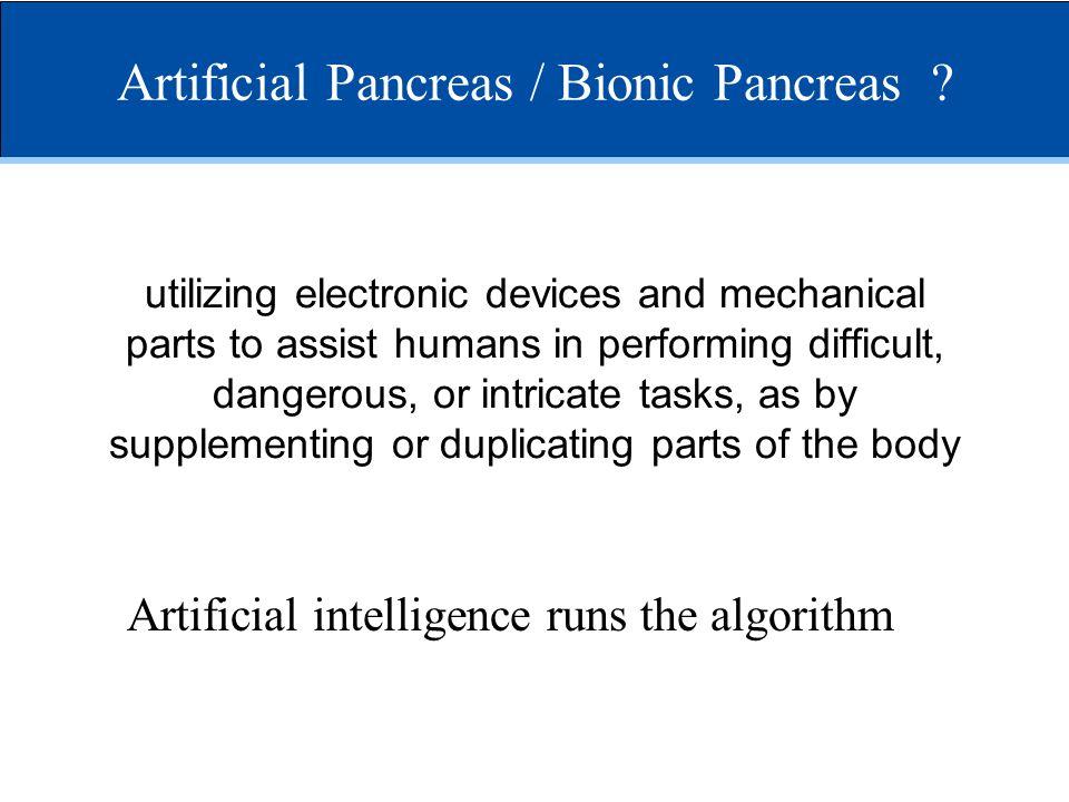 Artificial Pancreas / Bionic Pancreas