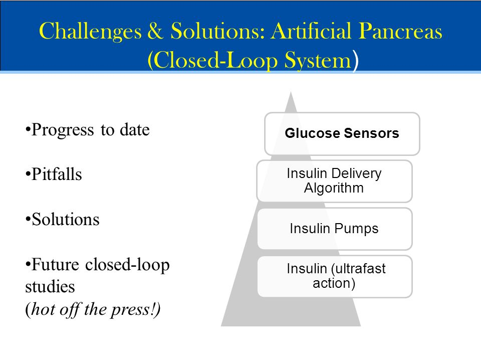 Challenges & Solutions: Artificial Pancreas (Closed-Loop System)