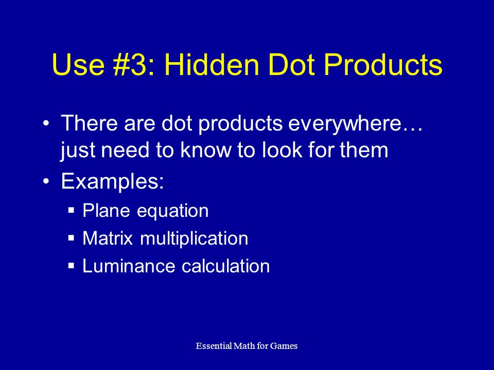 Use #3: Hidden Dot Products