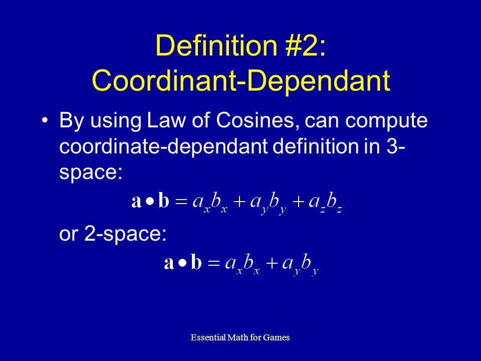 Definition #2: Coordinant-Dependant