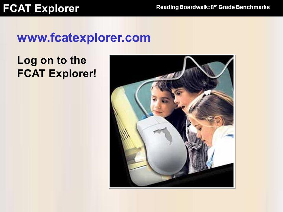 www.fcatexplorer.com Log on to the FCAT Explorer!