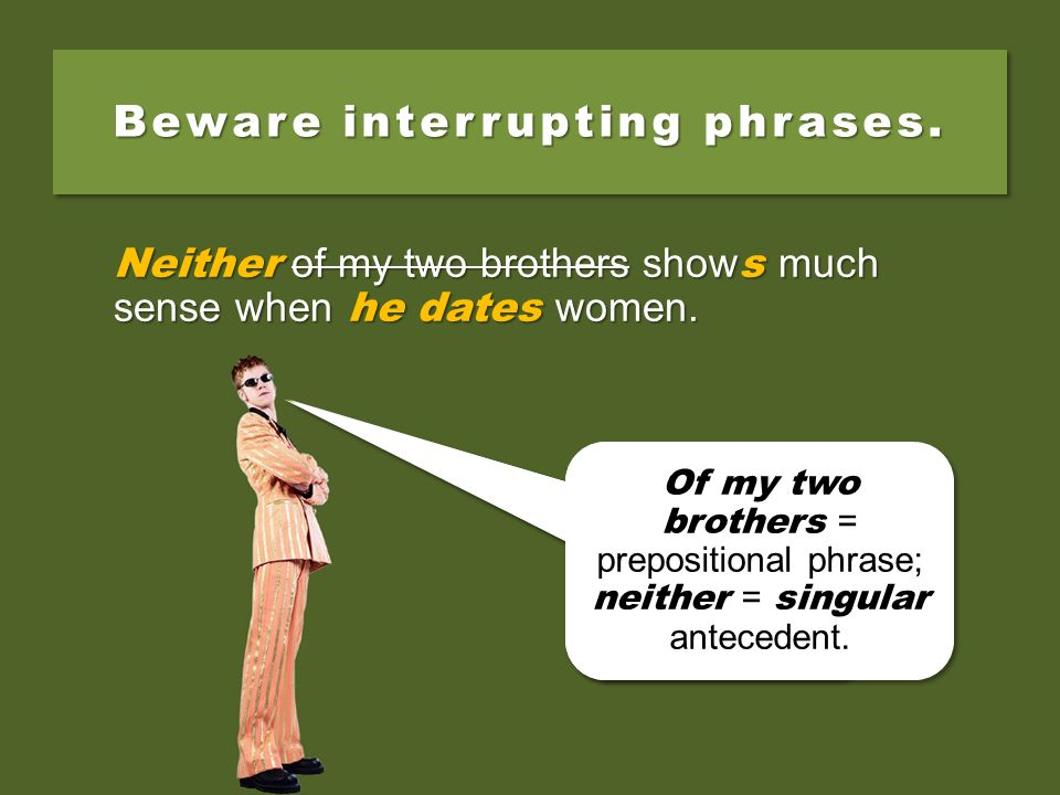 Beware interrupting phrases.