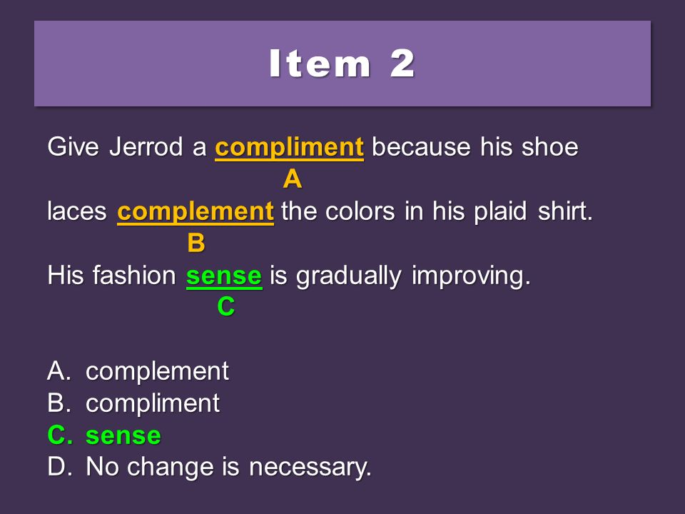 Item 2 Give Jerrod a compliment because his shoe A