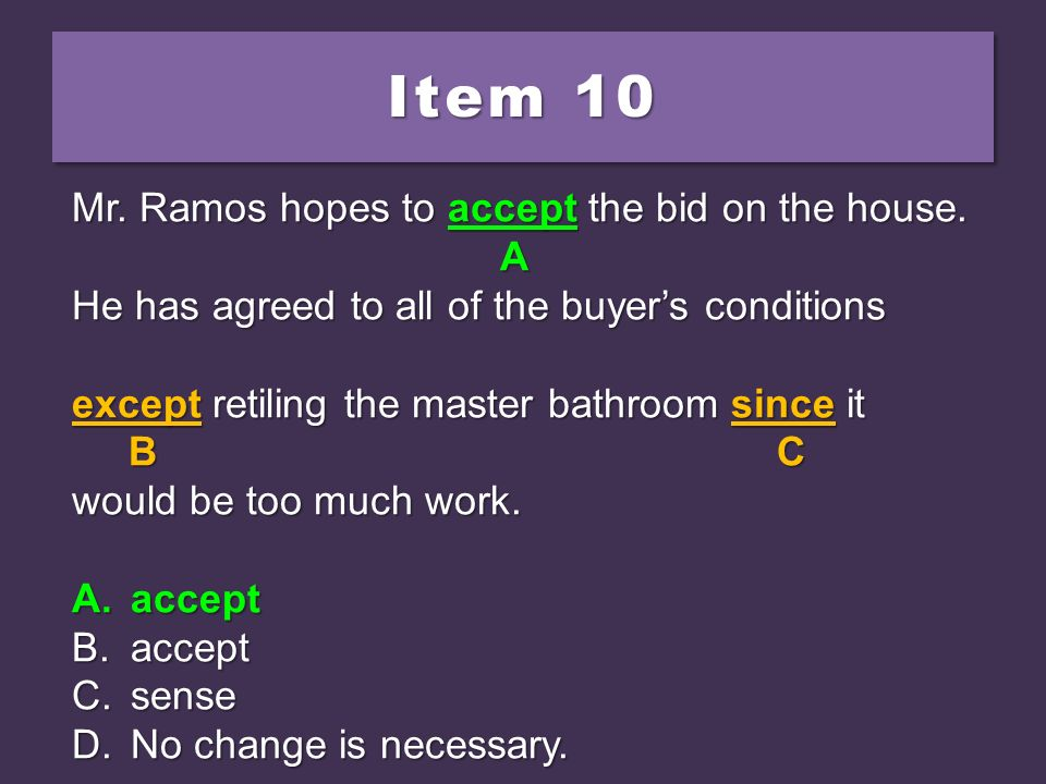 Item 10 Mr. Ramos hopes to accept the bid on the house. A