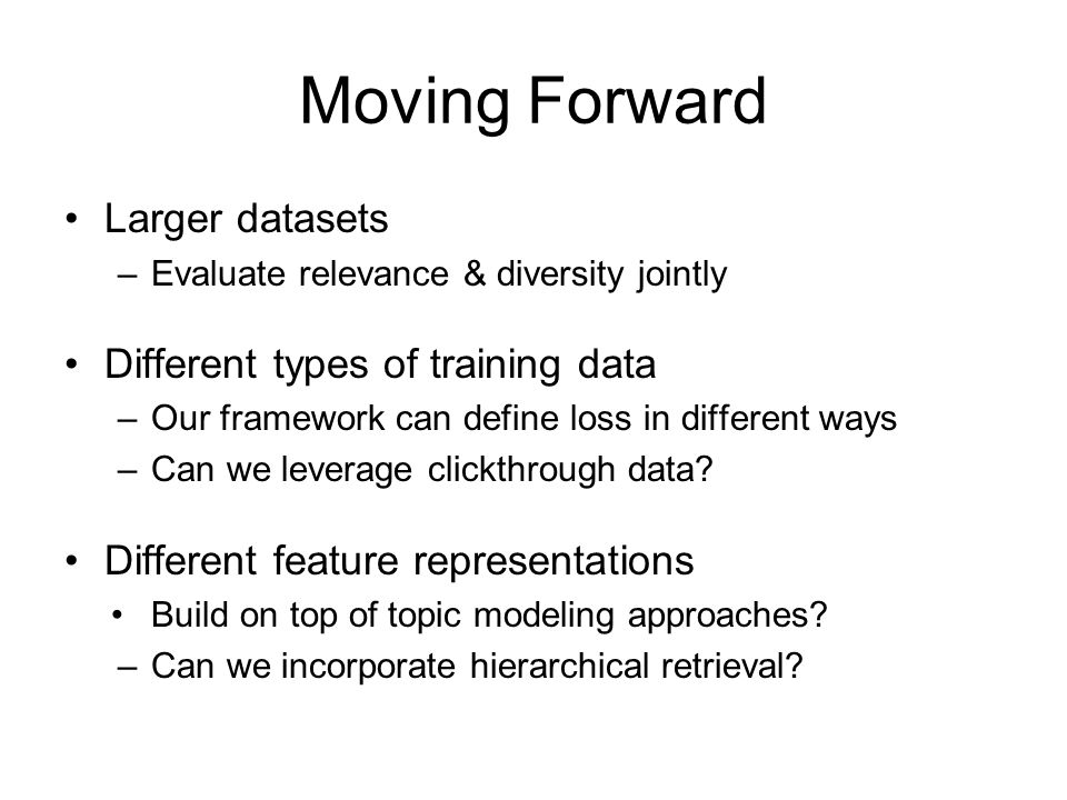 Moving Forward Larger datasets Different types of training data