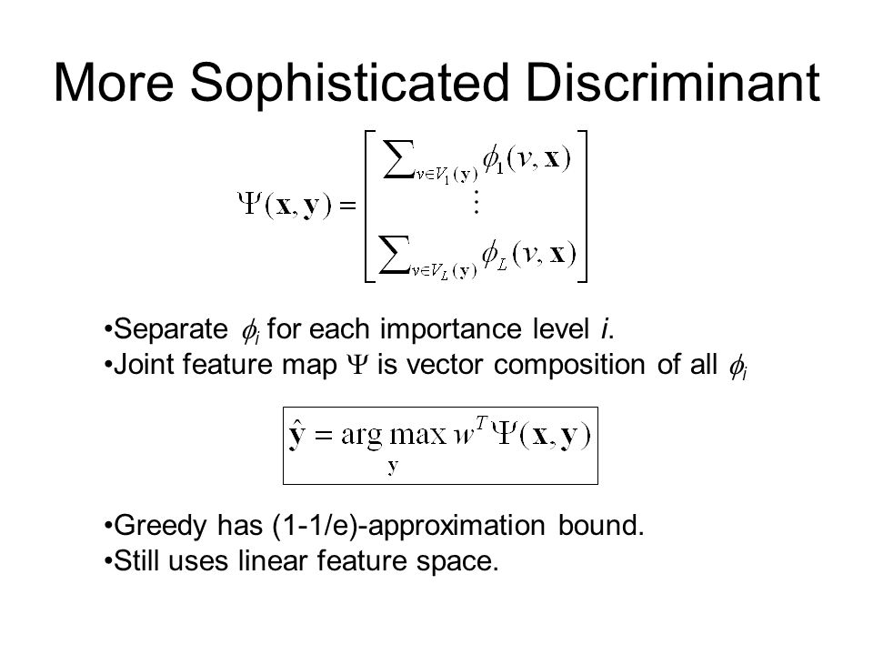 More Sophisticated Discriminant