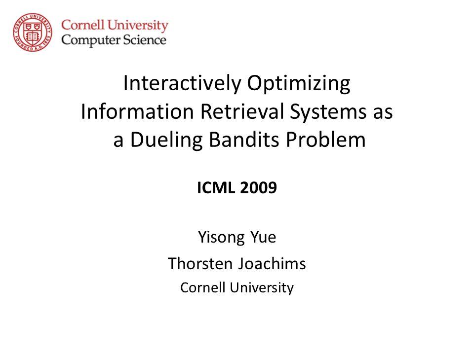 ICML 2009 Yisong Yue Thorsten Joachims Cornell University