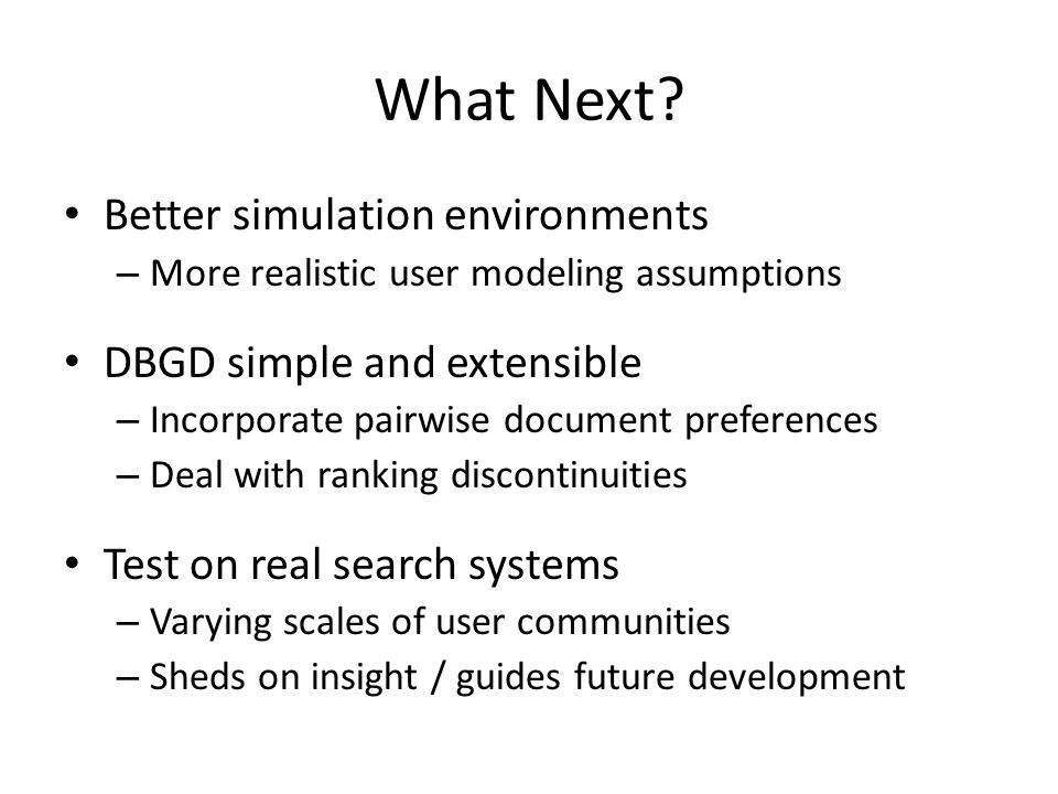 What Next Better simulation environments DBGD simple and extensible