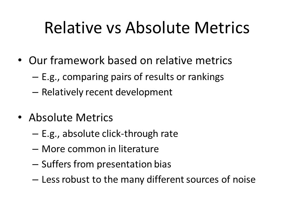 Relative vs Absolute Metrics