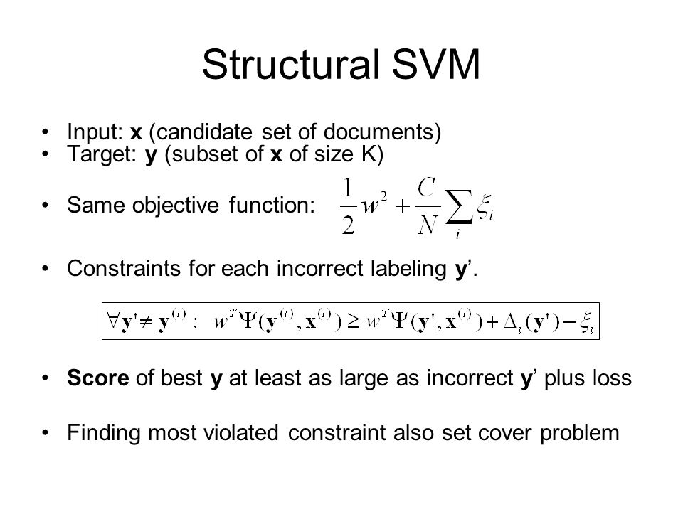 Structural SVM Input: x (candidate set of documents)