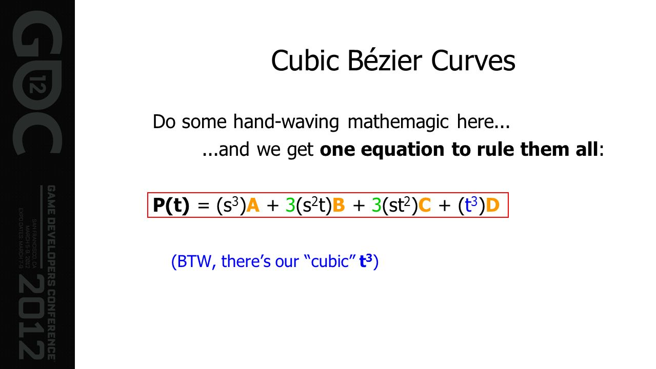 Cubic Bézier Curves Do some hand-waving mathemagic here...