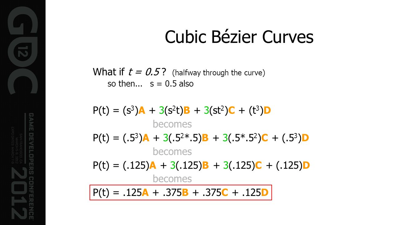 Cubic Bézier Curves What if t = 0.5 (halfway through the curve)