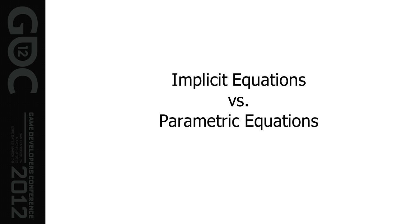 Implicit Equations vs. Parametric Equations