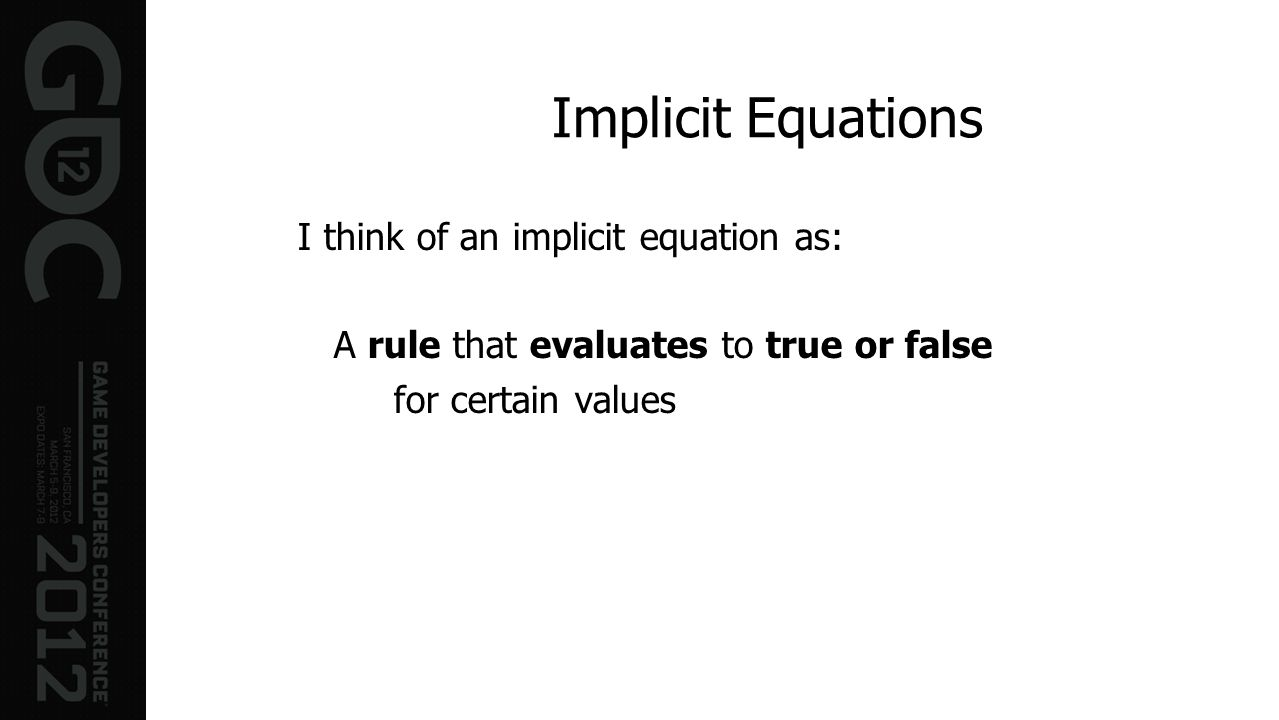 Implicit Equations I think of an implicit equation as: