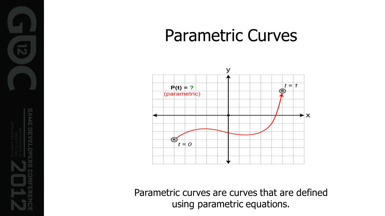 Parametric Curves Parametric curves are curves that are defined