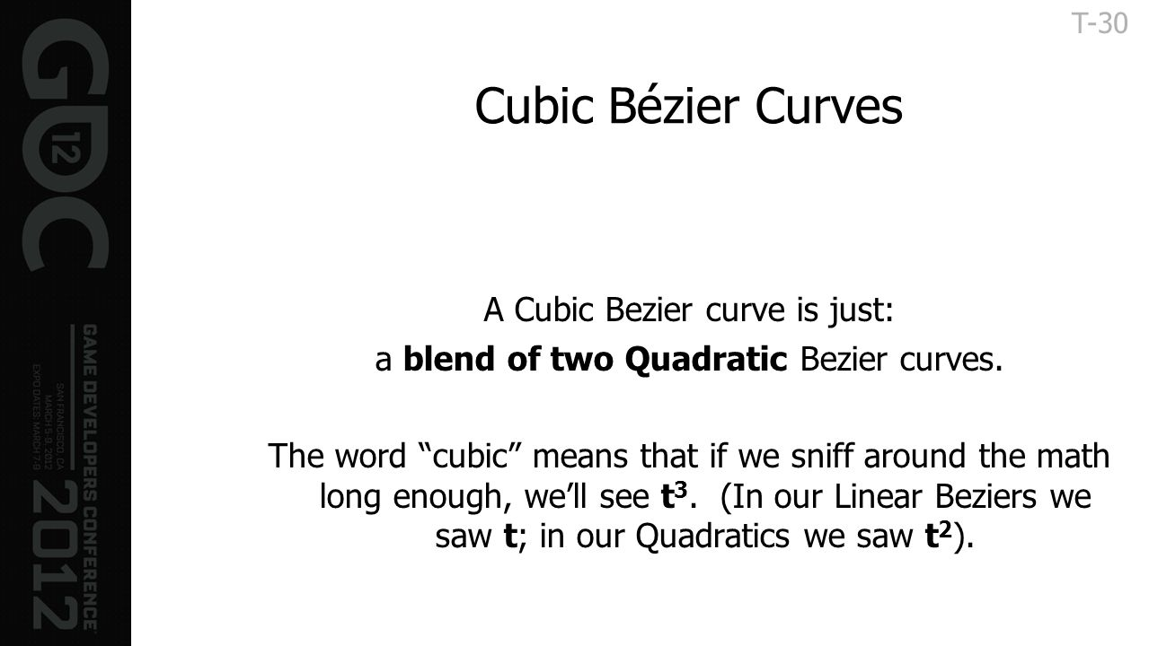 Cubic Bézier Curves A Cubic Bezier curve is just: