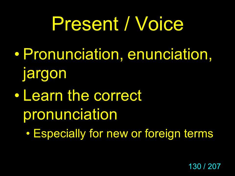 Present / Voice Pronunciation, enunciation, jargon