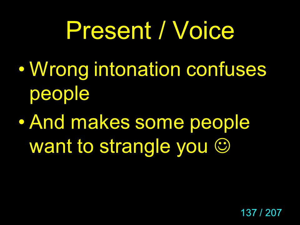 Present / Voice Wrong intonation confuses people