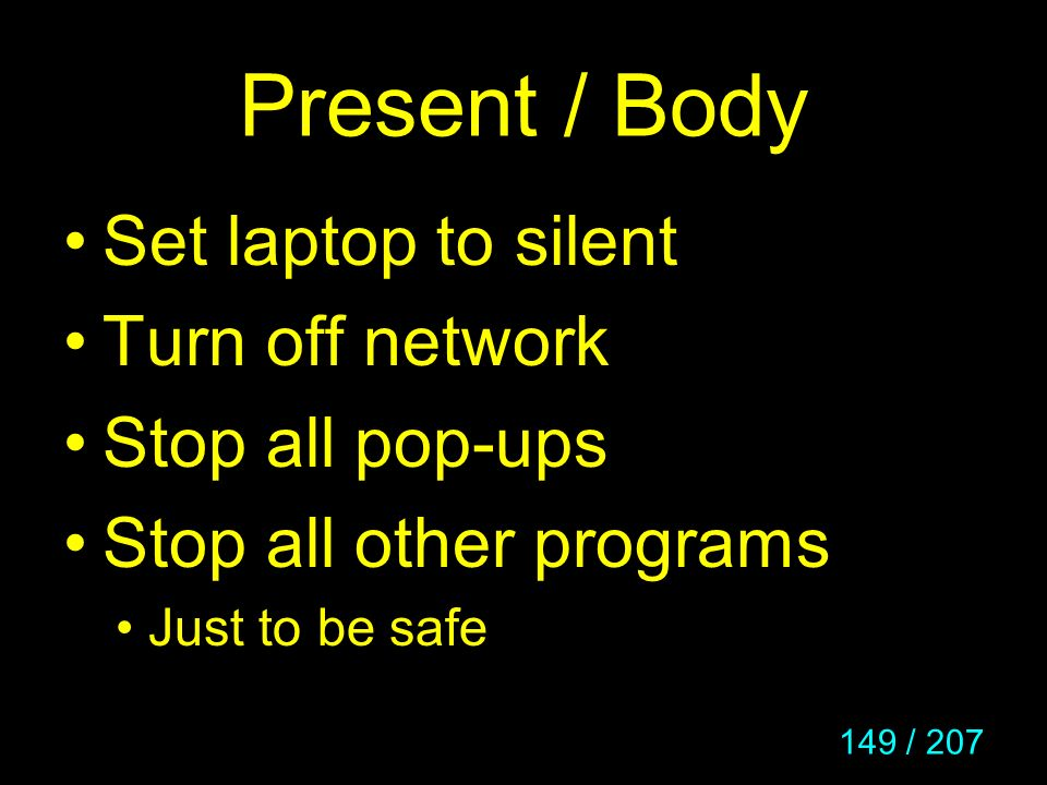 Present / Body Set laptop to silent Turn off network Stop all pop-ups