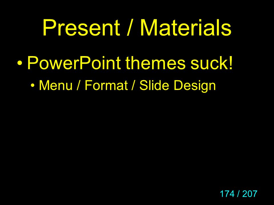 Present / Materials PowerPoint themes suck!