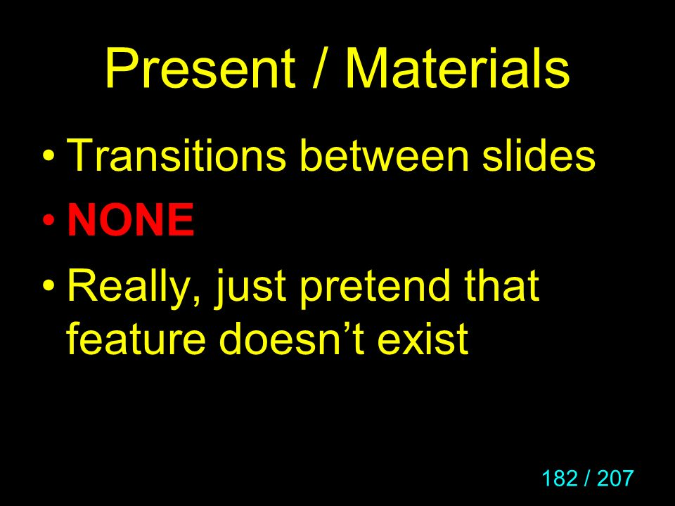 Present / Materials Transitions between slides NONE