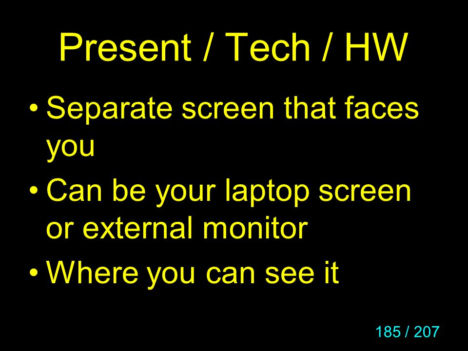 Present / Tech / HW Separate screen that faces you