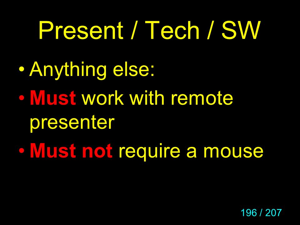 Present / Tech / SW Anything else: Must work with remote presenter