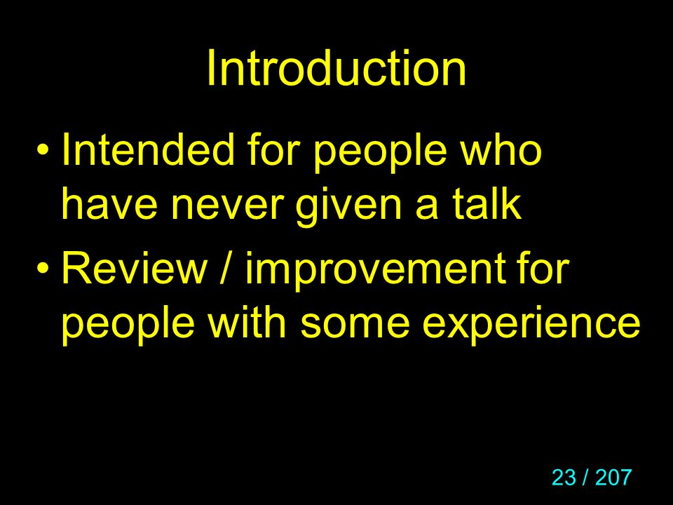 Introduction Intended for people who have never given a talk