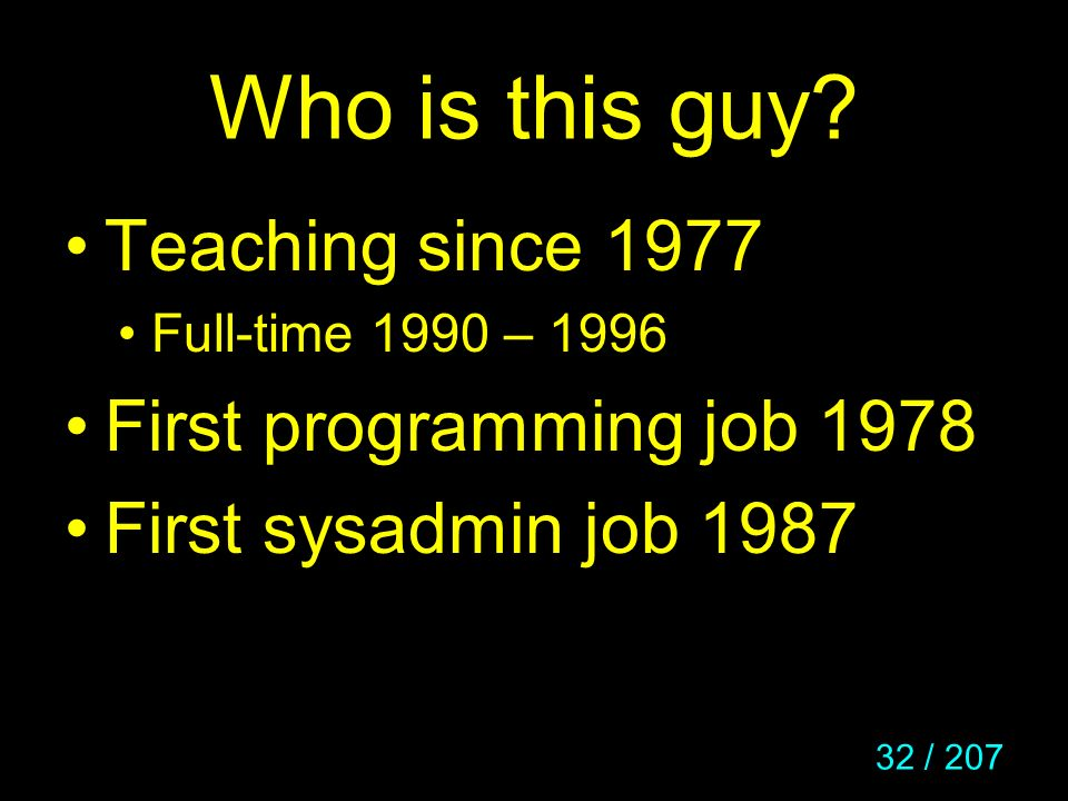 Who is this guy Teaching since 1977 First programming job 1978