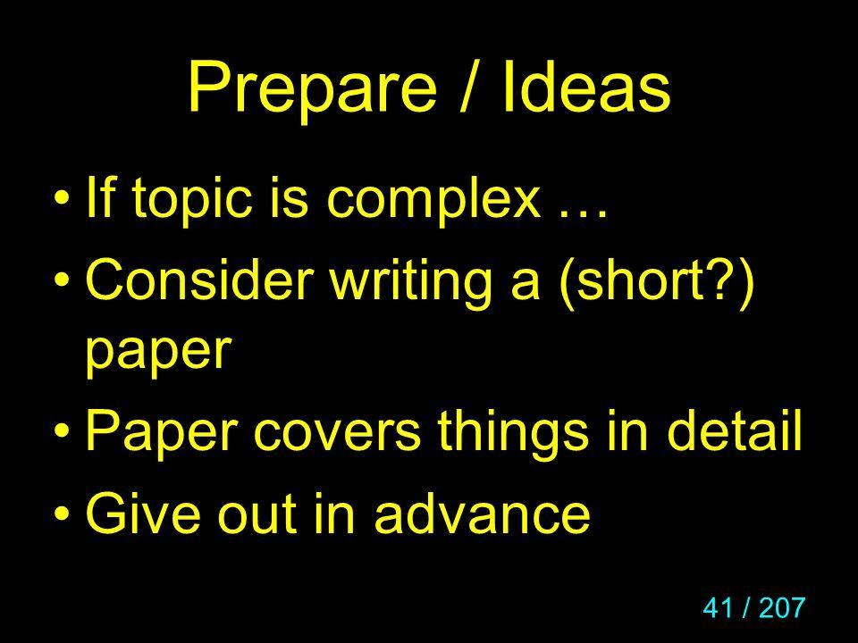 Prepare / Ideas If topic is complex …