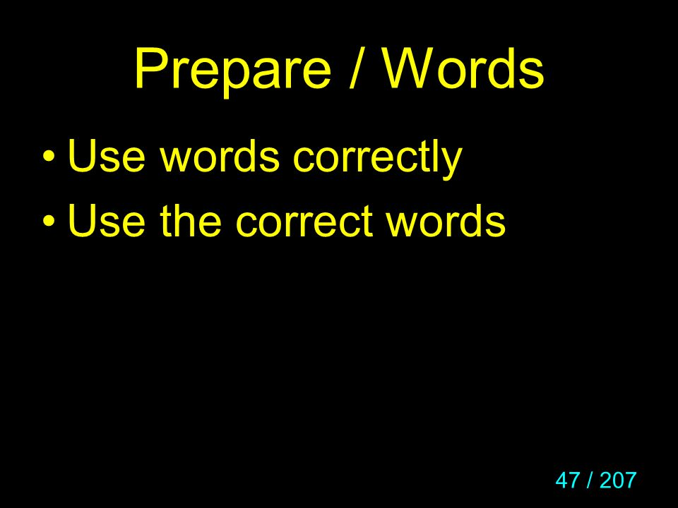 Prepare / Words Use words correctly Use the correct words