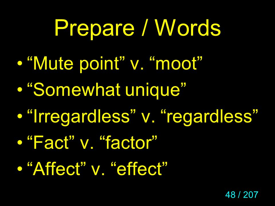 Prepare / Words Mute point v. moot Somewhat unique