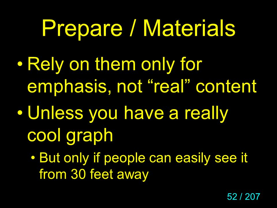 Prepare / Materials Rely on them only for emphasis, not real content