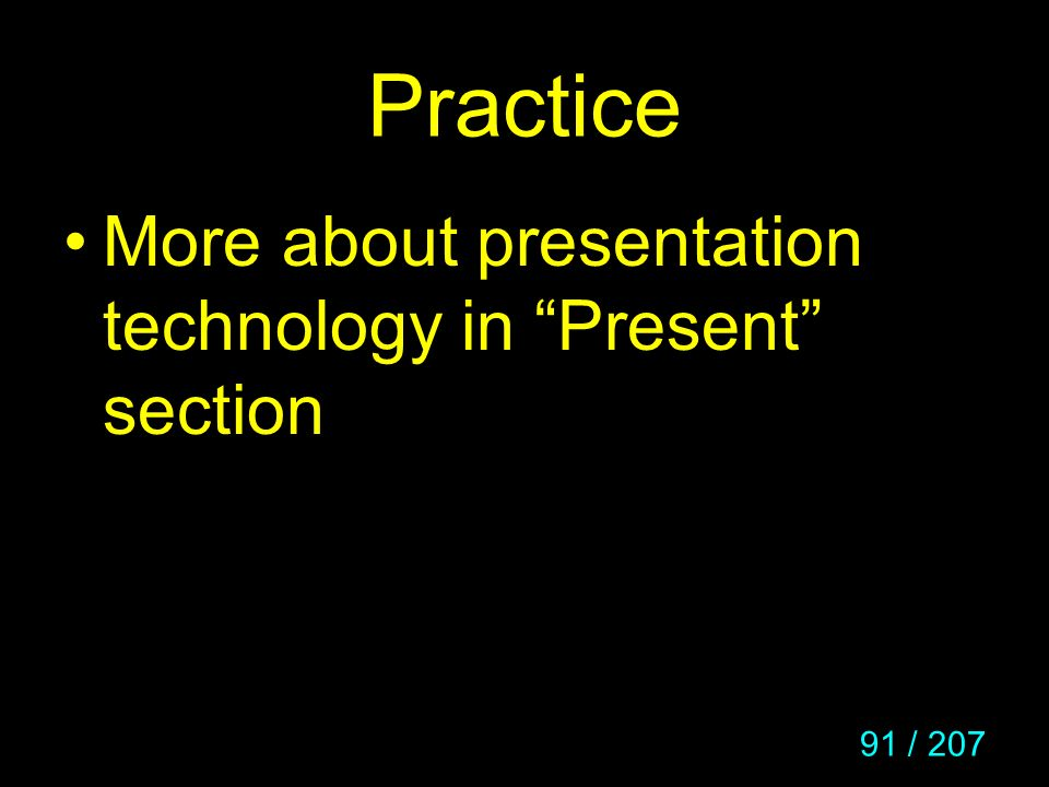 Practice More about presentation technology in Present section