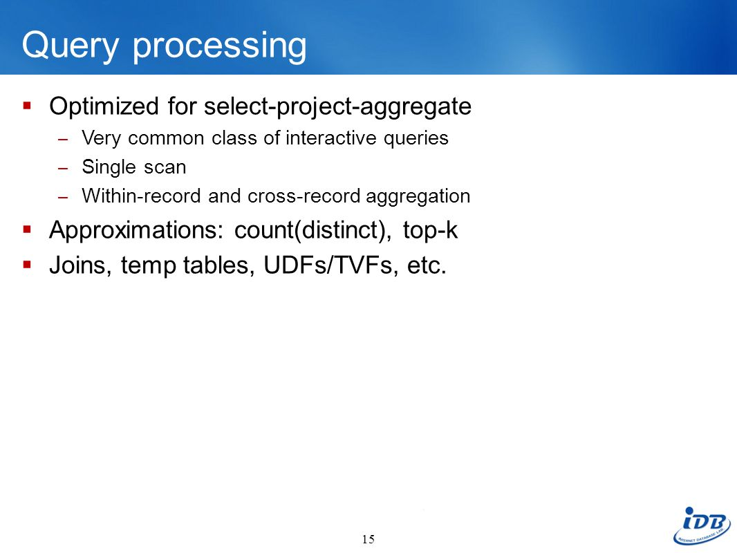 Query processing Optimized for select-project-aggregate