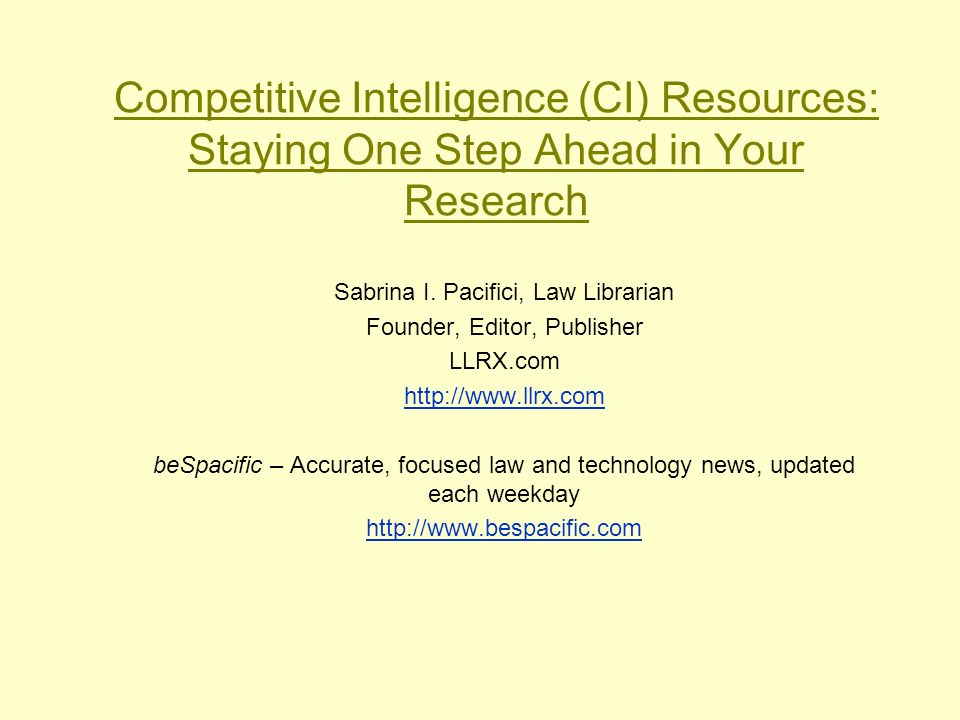 Competitive Intelligence (CI) Resources: Staying One Step Ahead in Your Research