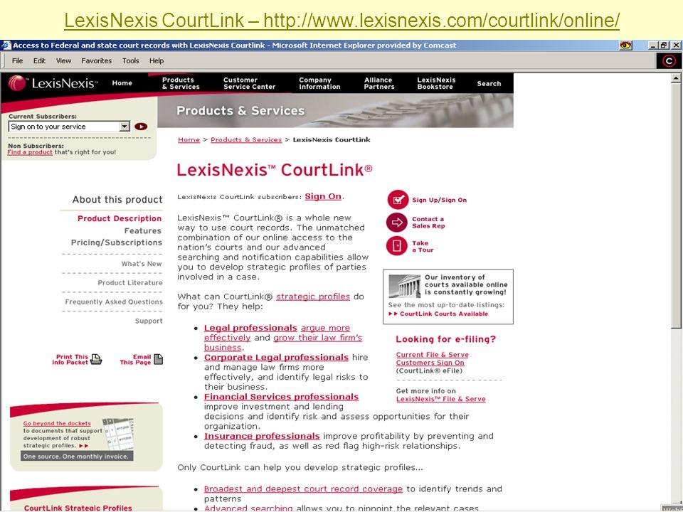 LexisNexis CourtLink – http://www.lexisnexis.com/courtlink/online/