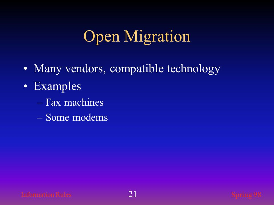Open Migration Many vendors, compatible technology Examples