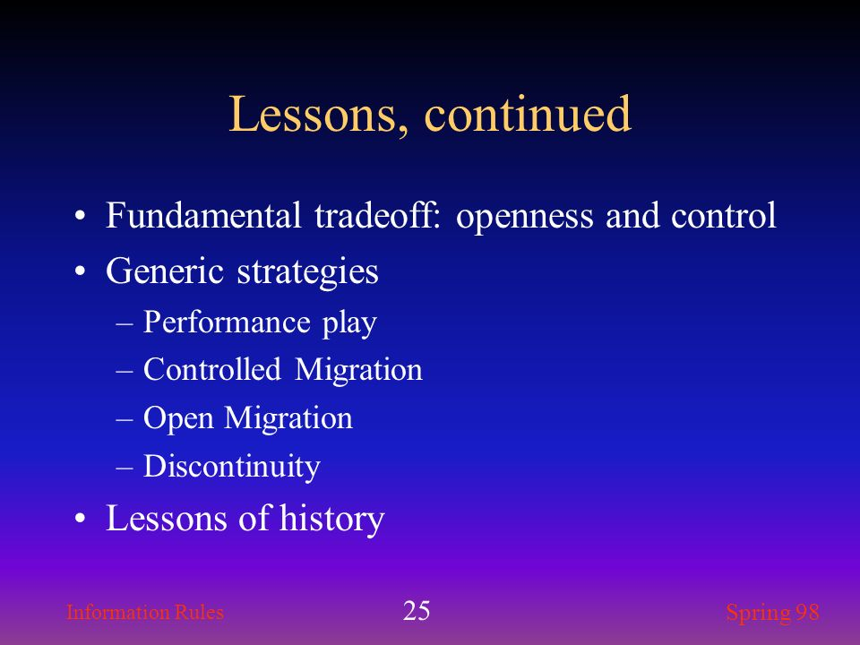 Lessons, continued Fundamental tradeoff: openness and control