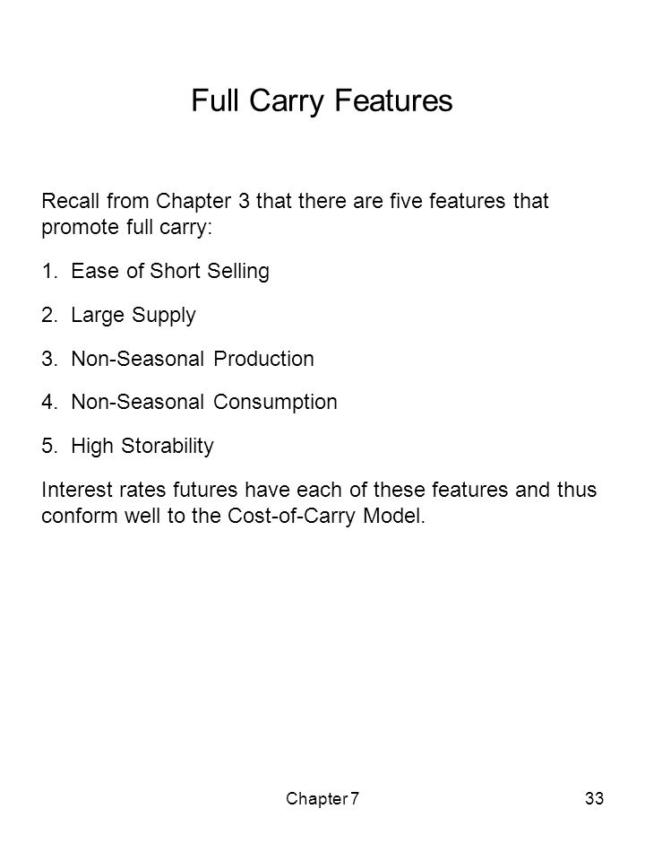 Full Carry Features Recall from Chapter 3 that there are five features that promote full carry: Ease of Short Selling.