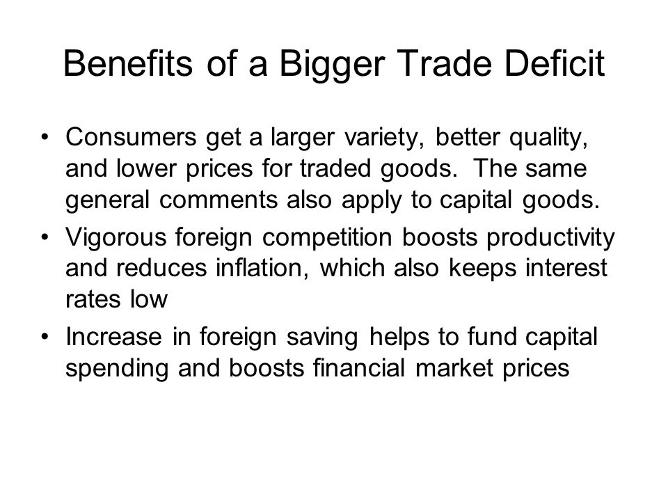 Benefits of a Bigger Trade Deficit