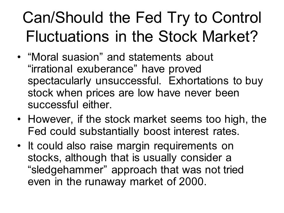 Can/Should the Fed Try to Control Fluctuations in the Stock Market