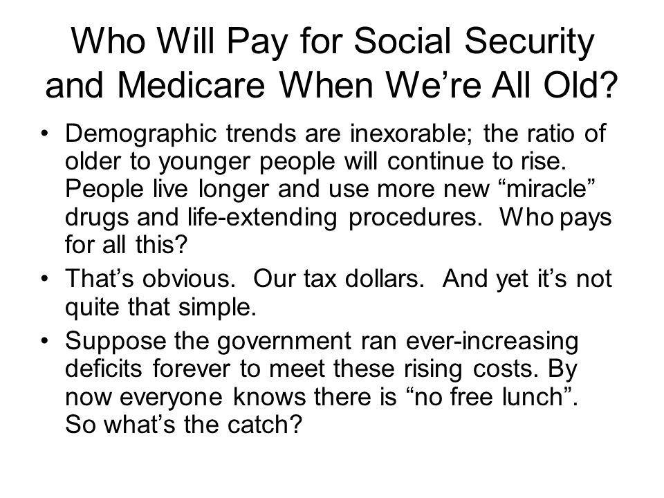 Who Will Pay for Social Security and Medicare When We're All Old