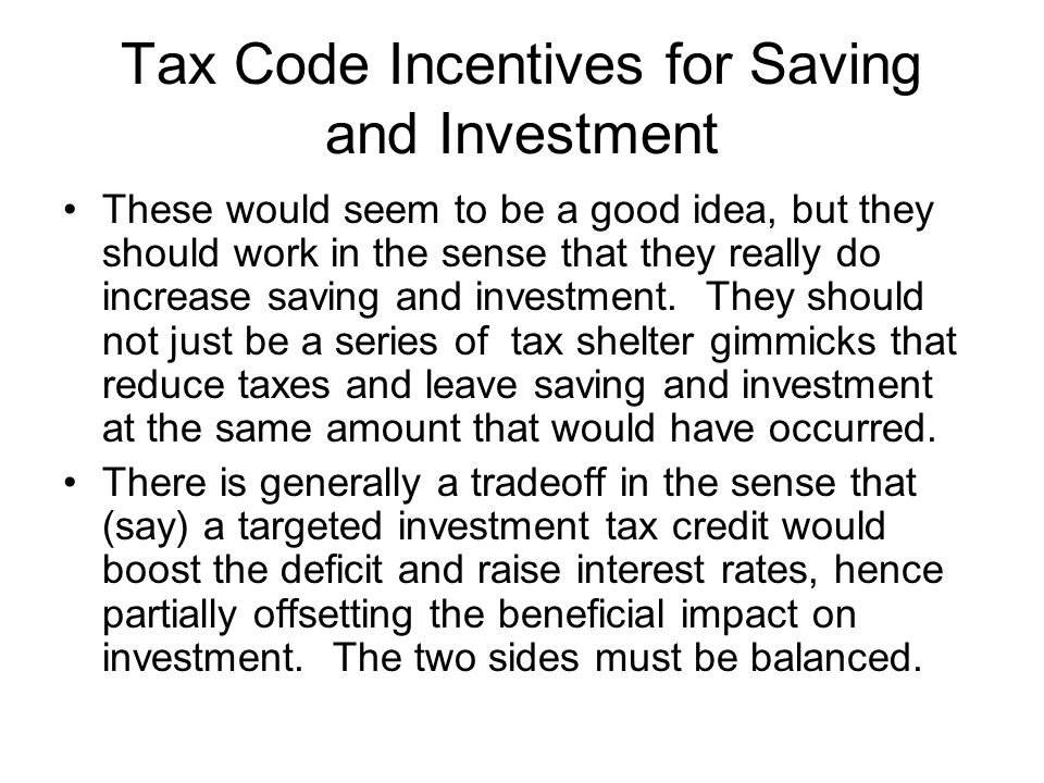 Tax Code Incentives for Saving and Investment