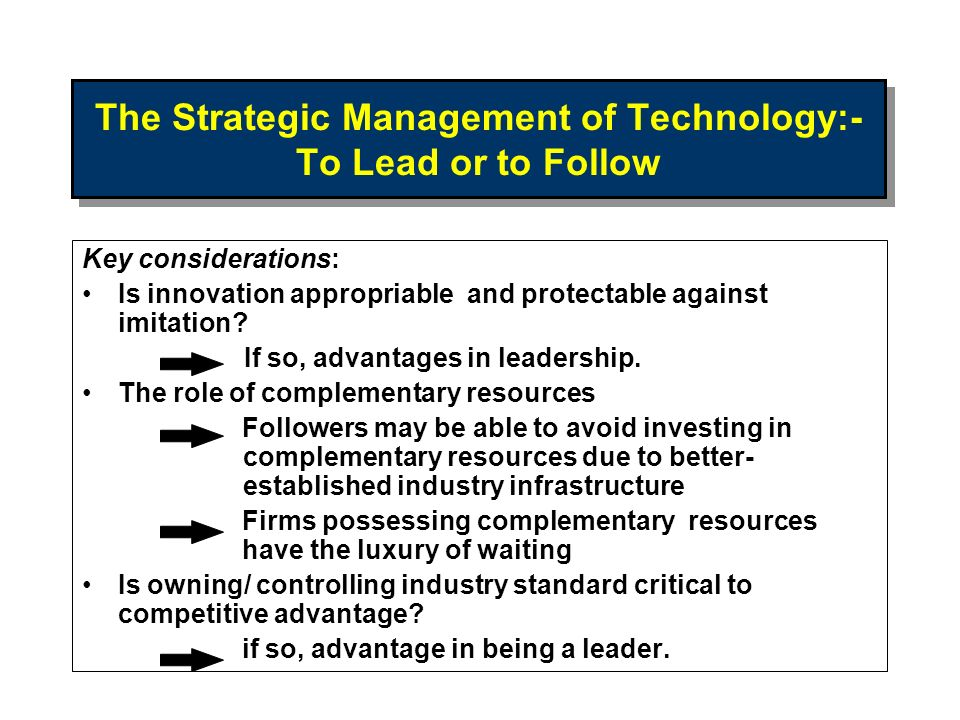 The Strategic Management of Technology:- To Lead or to Follow