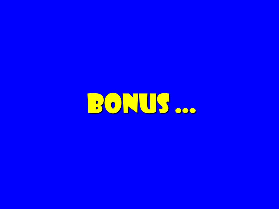 Bonus …