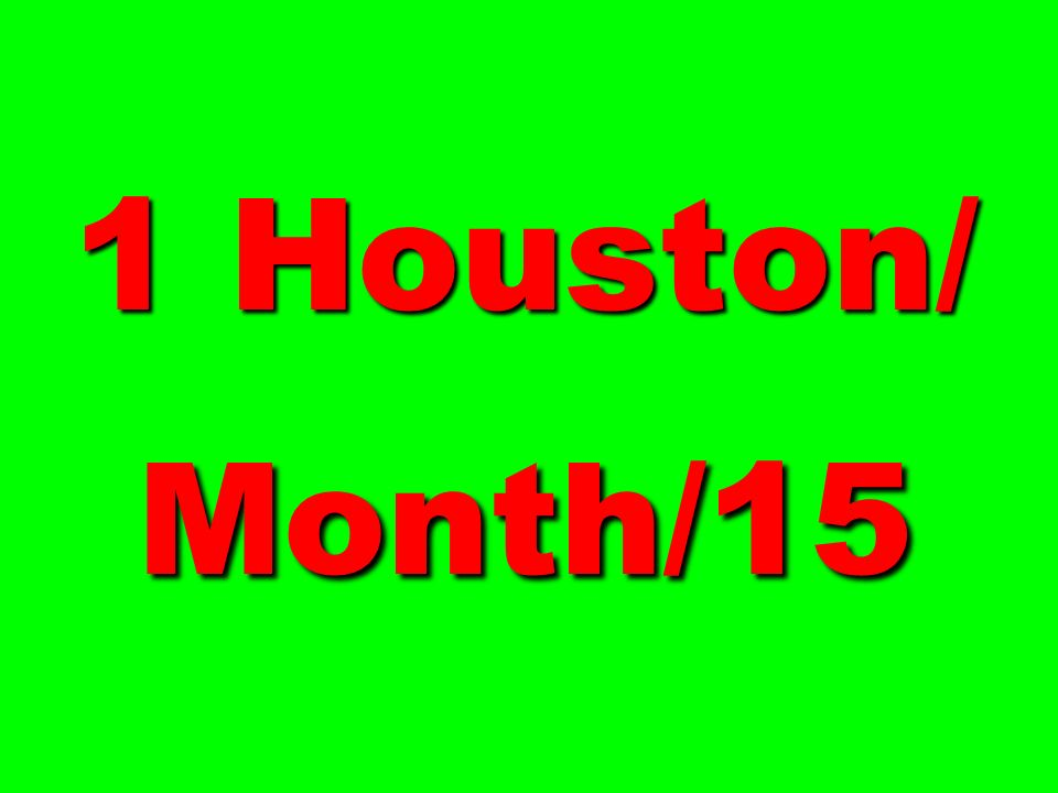 1 Houston/ Month/15 170