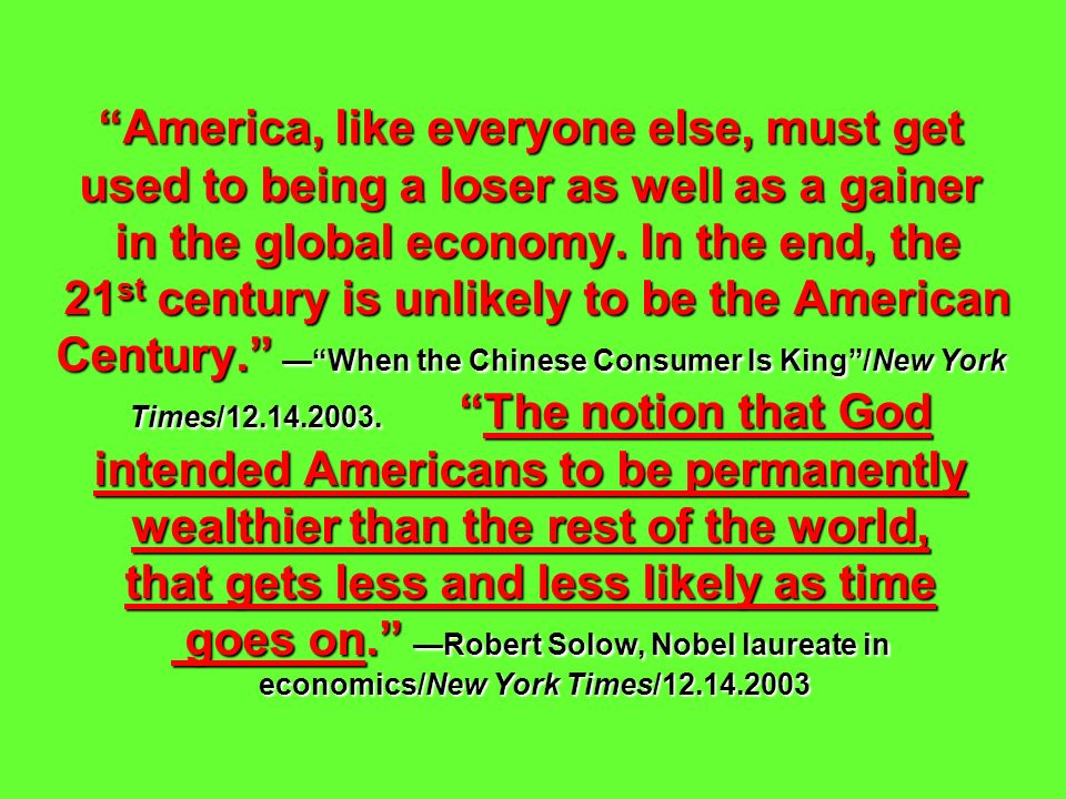 America, like everyone else, must get used to being a loser as well as a gainer in the global economy.