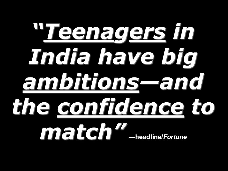 Teenagers in India have big ambitions—and the confidence to match —headline/Fortune